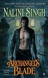 Archangel's Blade (Guild Hunter #4)
