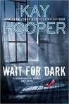 Wait for Dark (Bishop/Special Crimes Unit #17) by Kay Hooper