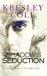 Shadow's Seduction (Immortals After Dark, #17; The Dacians, #2) by Kresley Cole