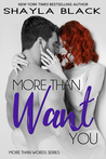 More Than Want You (More Than Words, #1)