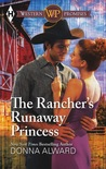 The Rancher's Runaway Princess (Larch Valley #1) by Donna Alward