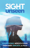 Sight Unseen: A Collection of Five Anonymous Novellas by Sherry Thomas, Meredith Duran, Erin Satie, Emma Barry, J.A. Rock