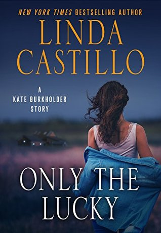 Only the Lucky (Kate Burkholder, #8.5) by Linda Castillo