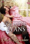 A Love to Remember (The Disgraced Lords, #7) by Bronwen Evans