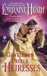 Gentlemen Prefer Heiresses (Scandalous Gentlemen of St. James, #4.5) by Lorraine Heath