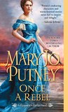 Once a Rebel (Rogues Redeemed #2) by Mary Jo Putney