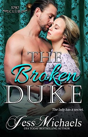 The Broken Duke (The 1797 Club Book 3) by Jess Michaels