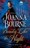 Beauty Like the Night (Spymasters, #6) by Joanna Bourne