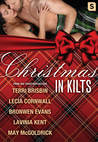 Christmas in Kilts by Bronwen Evans, Lavinia Kent, Lecia Cornwall, May McGoldrick, Terri Brisbin