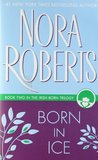 Born in Ice (Born In Trilogy, #2) by Nora Roberts