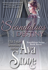 A Scandalous Destiny by Ava Stone