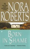 Born in Shame (Born In trilogy #3) by Nora Roberts