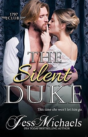 The Silent Duke (The 1797 Club, #4) by Jess Michaels