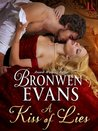 A Kiss of Lies (The Disgraced Lords, #1) by Bronwen Evans