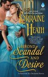 Beyond Scandal and Desire (Sins for All Seasons, #1) by Lorraine Heath