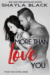 More Than Love You (More Than Words, #3) by Shayla Black