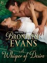 A Whisper of Desire (The Disgraced Lords, #4) by Bronwen Evans