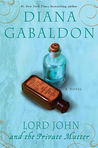Lord John and the Private Matter (Lord John Grey, #1) by Diana Gabaldon