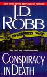 Conspiracy in Death (In Death, #8) by J.D. Robb, Nora Roberts