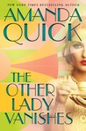 The Other Lady Vanishes by Amanda Quick, Jayne Ann Krentz