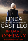 In Dark Company (Kate Burkholder #9.5) by Linda Castillo