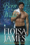 Born to Be Wilde (The Wildes of Lindow Castle, #3) by Eloisa James