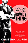Dirty Rowdy Thing (Wild Seasons, #2) by Christina Lauren