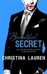 Beautiful Secret (Beautiful Bastard, #4) by Christina Lauren