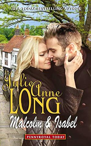 Malcolm & Isabel (Pennyroyal Today) by Julie Anne Long