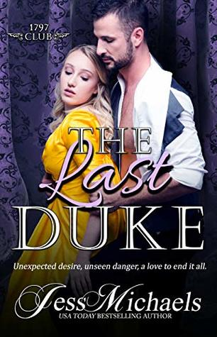The Last Duke (The 1797 Club #10) by Jess Michaels