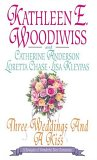 Three Weddings and a Kiss by Catherine Anderson, Kathleen E. Woodiwiss, Lisa Kleypas, Loretta Chase