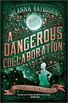 Review: A Dangerous Collaboration