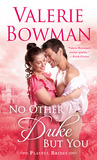 No Other Duke But You (Playful Brides, #11) by Valerie Bowman