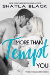 More Than Tempt You (More Than Words #5) by Shayla Black