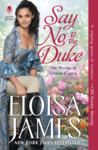 Say No to the Duke (The Wildes of Lindow Castle, #4) by Eloisa James