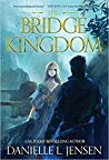 The Bridge Kingdom (The Bridge Kingdom, #1) by Danielle L. Jensen