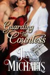 Guarding the Countess (The Scandal Sheet, #5) by Jess Michaels