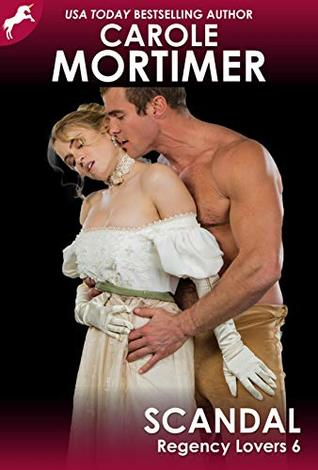 Scandal (Regency Lovers 6) by Carole Mortimer