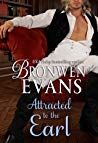 Attracted to the Earl (Imperfect Lords, #3) by Bronwen Evans