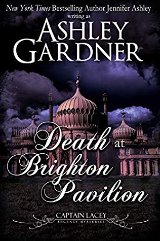 Death at Brighton Pavilion (Captain Lacey Regency Mysteries Book 14) by Ashley Gardner, Jennifer Ashley
