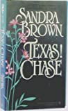 Texas! Chase (Texas! Tyler Family Saga, #2) by Sandra Brown