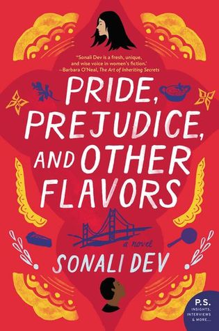 Pride, Prejudice, and Other Flavors (The Rajes, #1) by Sonali Dev