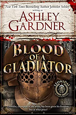 Blood of a Gladiator (Leonidas the Gladiator Mysteries, #1) by Ashley Gardner