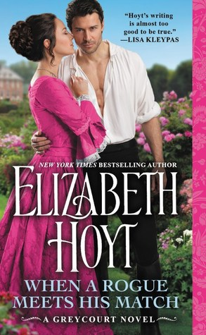 When a Rogue Meets His Match (Greycourt, #2) by Elizabeth Hoyt