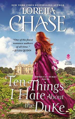 Ten Things I Hate About the Duke (Difficult Dukes, #2) by Loretta Chase