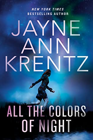 All the Colors of Night (Fogg Lake #2) by Jayne Ann Krentz