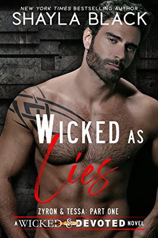 Wicked as Lies (Zyron & Tessa, #1; Wicked & Devoted, #3) by Shayla Black